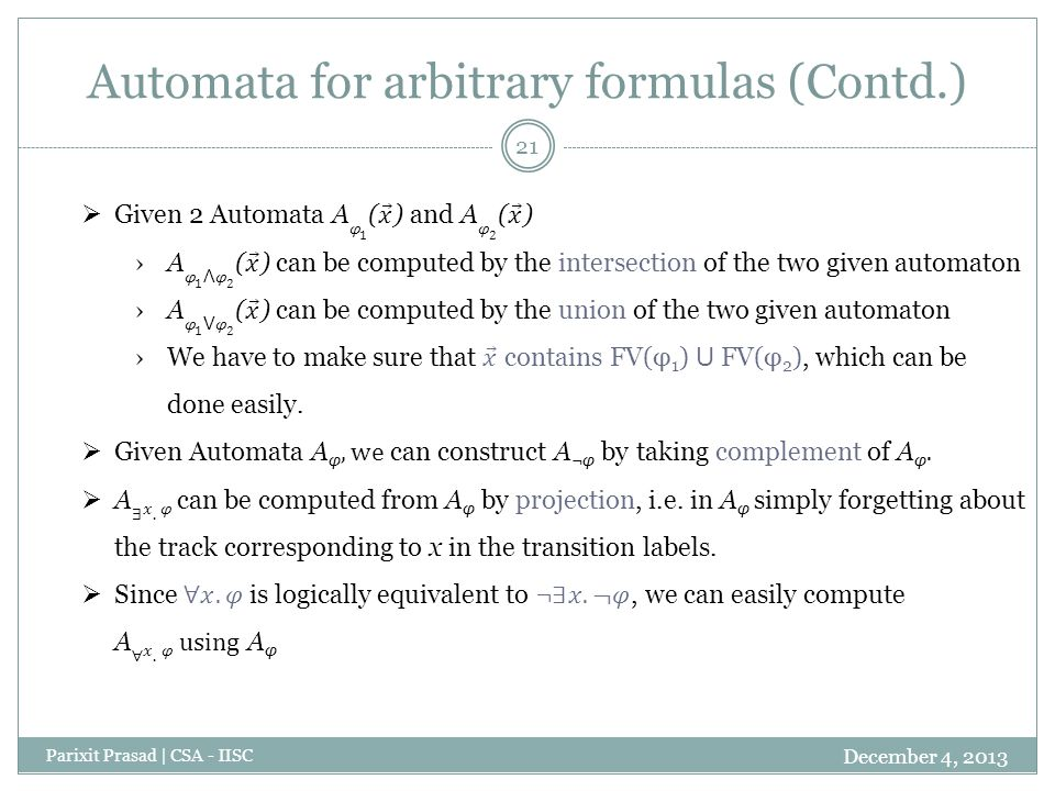 Automata for arbitrary formulas (Contd.) December 4, 2013 Parixit Prasad | CSA - IISC 21