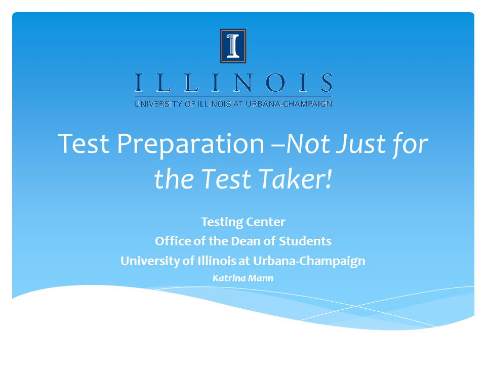 Test Preparation –Not Just for the Test Taker.