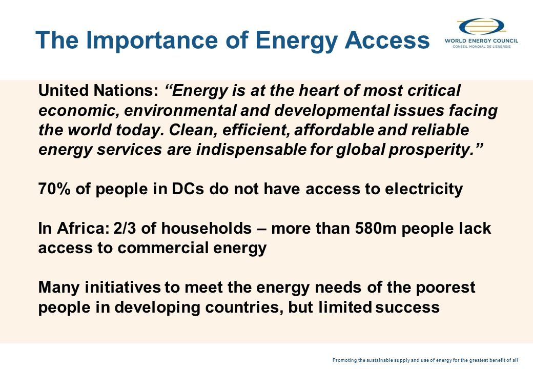 Promoting the sustainable supply and use of energy for the greatest benefit of all United Nations: Energy is at the heart of most critical economic, environmental and developmental issues facing the world today.