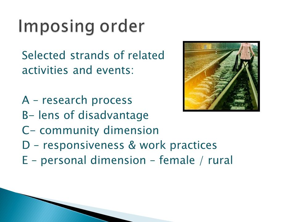 Selected strands of related activities and events: A – research process B- lens of disadvantage C- community dimension D – responsiveness & work pract