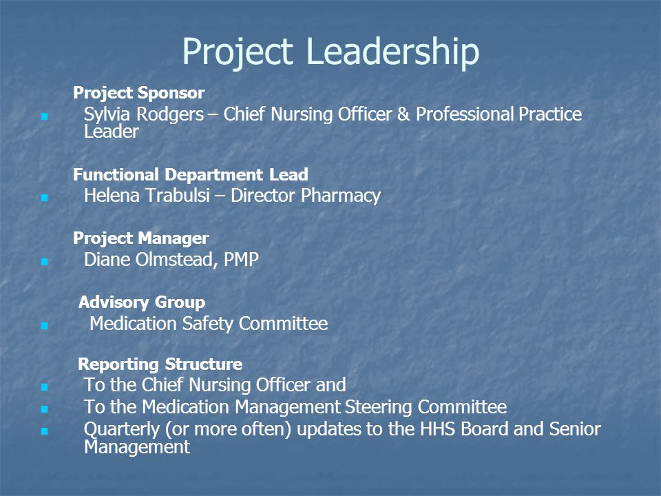 Project Leadership Project Sponsor Sylvia Rodgers – Chief Nursing Officer & Professional Practice Leader Functional Department Lead Helena Trabulsi –