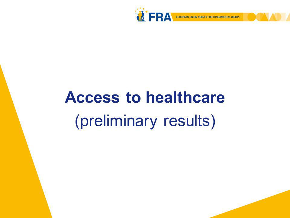 Access to healthcare (preliminary results)