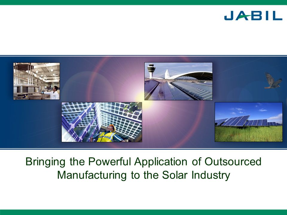 Bringing the Powerful Application of Outsourced Manufacturing to the Solar Industry