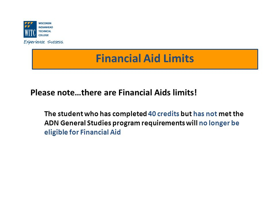 Financial Aid Limits Please note…there are Financial Aids limits.