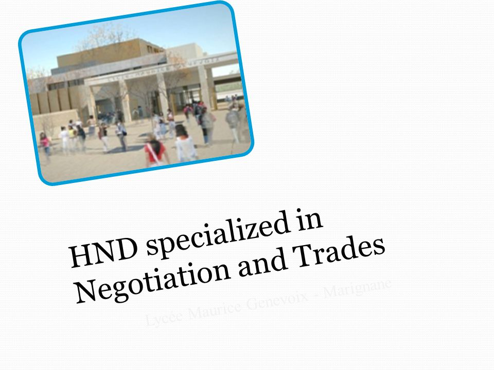 HND specialized in Negotiation and Trades Lycée Maurice Genevoix - Marignane