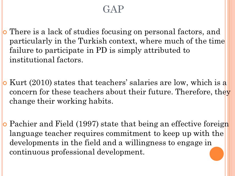 GAP There is a lack of studies focusing on personal factors, and particularly in the Turkish context, where much of the time failure to participate in