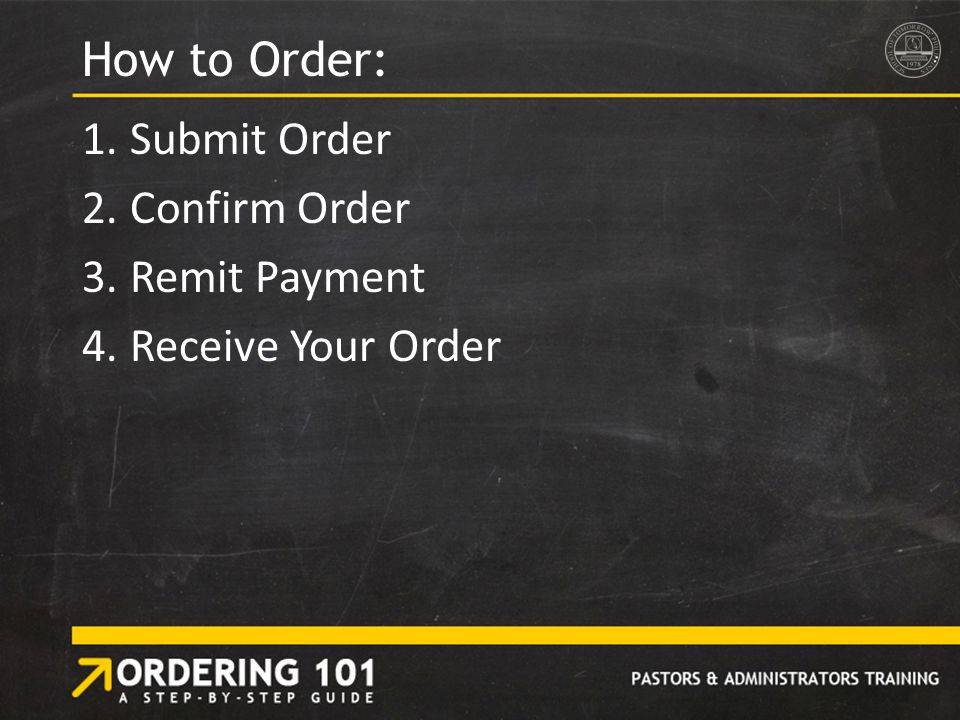 How to Order: 1.Submit Order 2.Confirm Order 3.Remit Payment 4.Receive Your Order