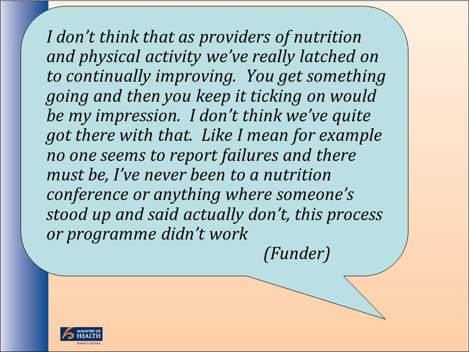 I dont think that as providers of nutrition and physical activity weve really latched on to continually improving.