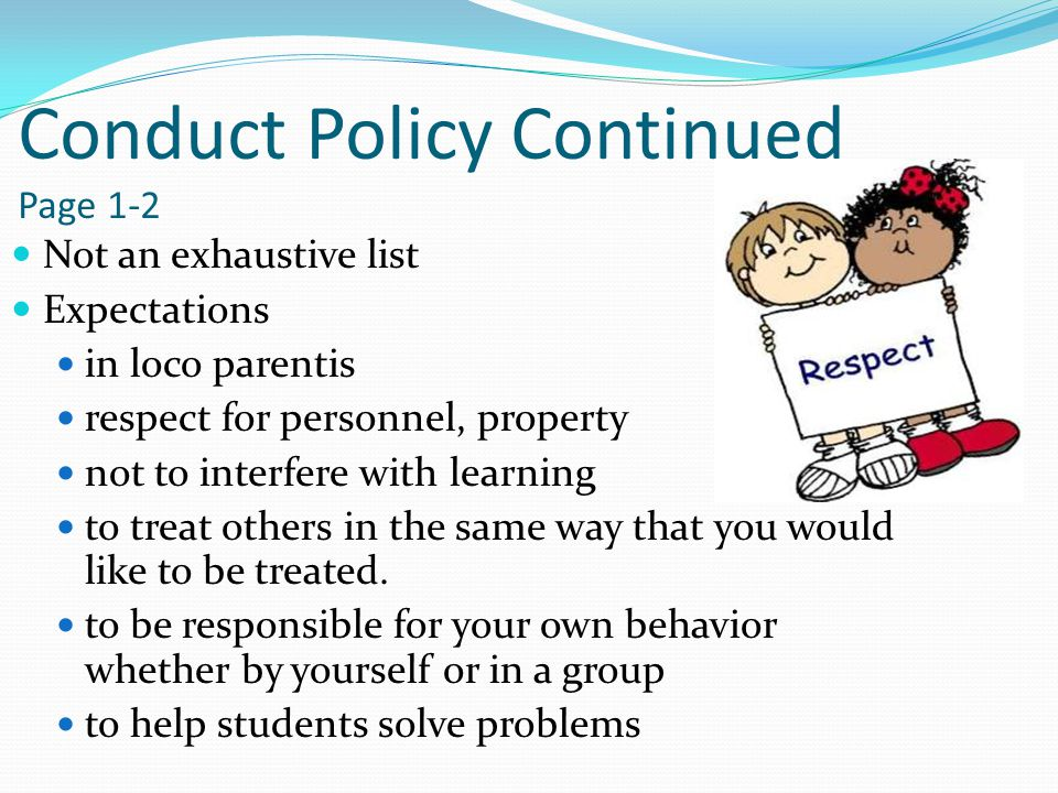 School Behaviors Any disruption or disrespect will not be tolerated.