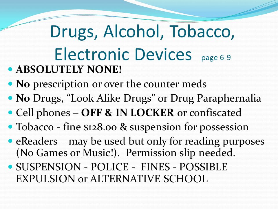 Drugs, Alcohol, Tobacco, Electronic Devices page 6-9 ABSOLUTELY NONE.