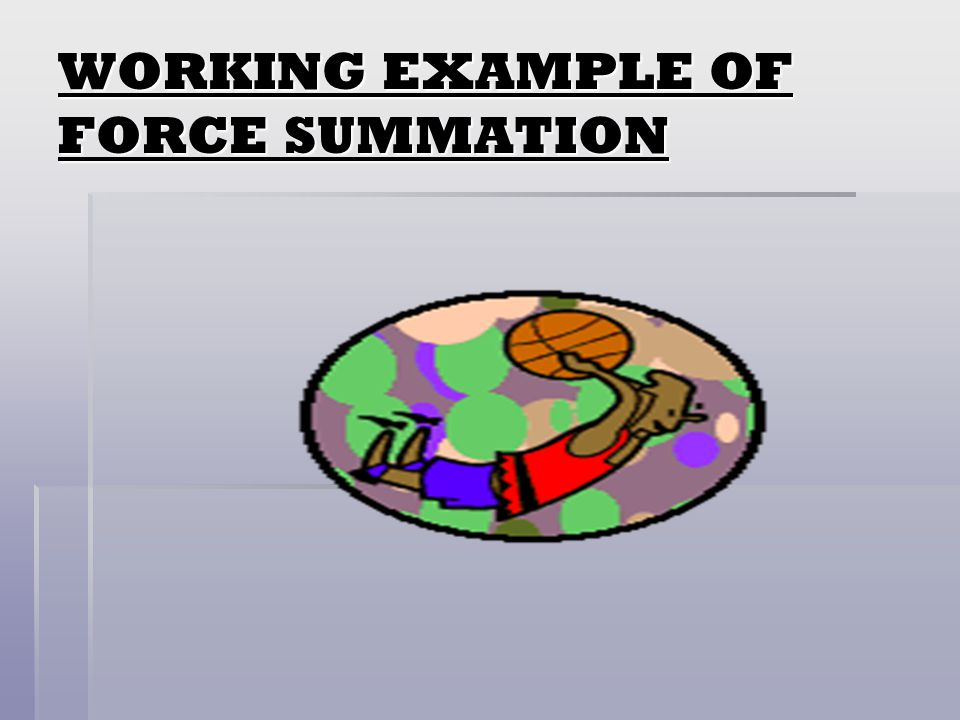 SUMMATION OF FORCES Maximum speed is achieved by adding the speed of each segment and transferring this to the final part of the body. Maximum speed i