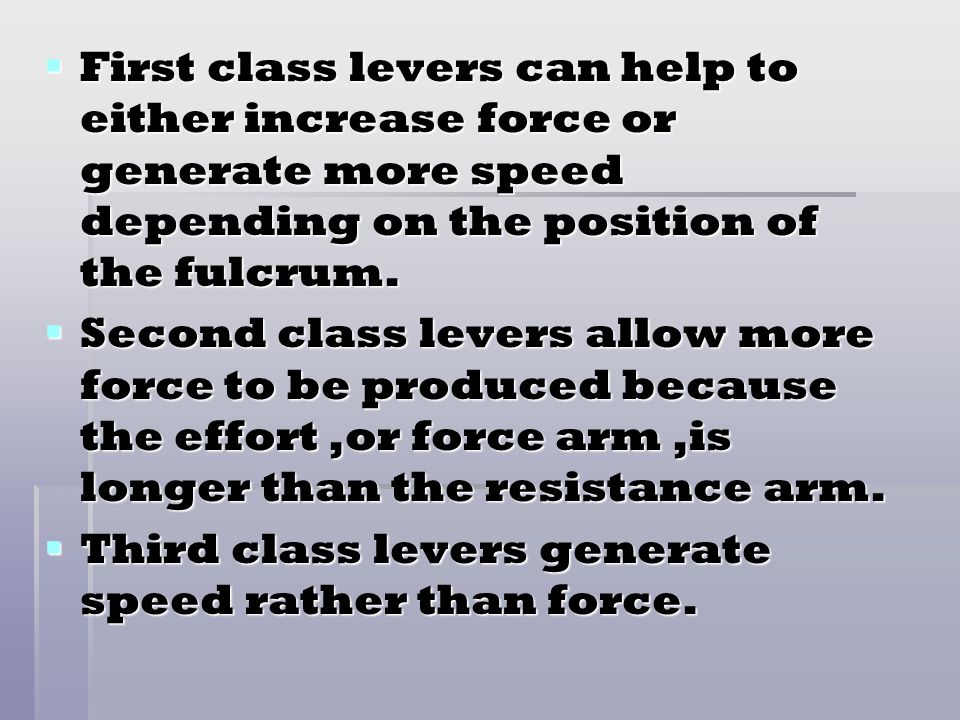 CLASSES OF LEVER There are three classes of lever. There are three classes of lever. Not surprisingly they are called: Not surprisingly they are calle