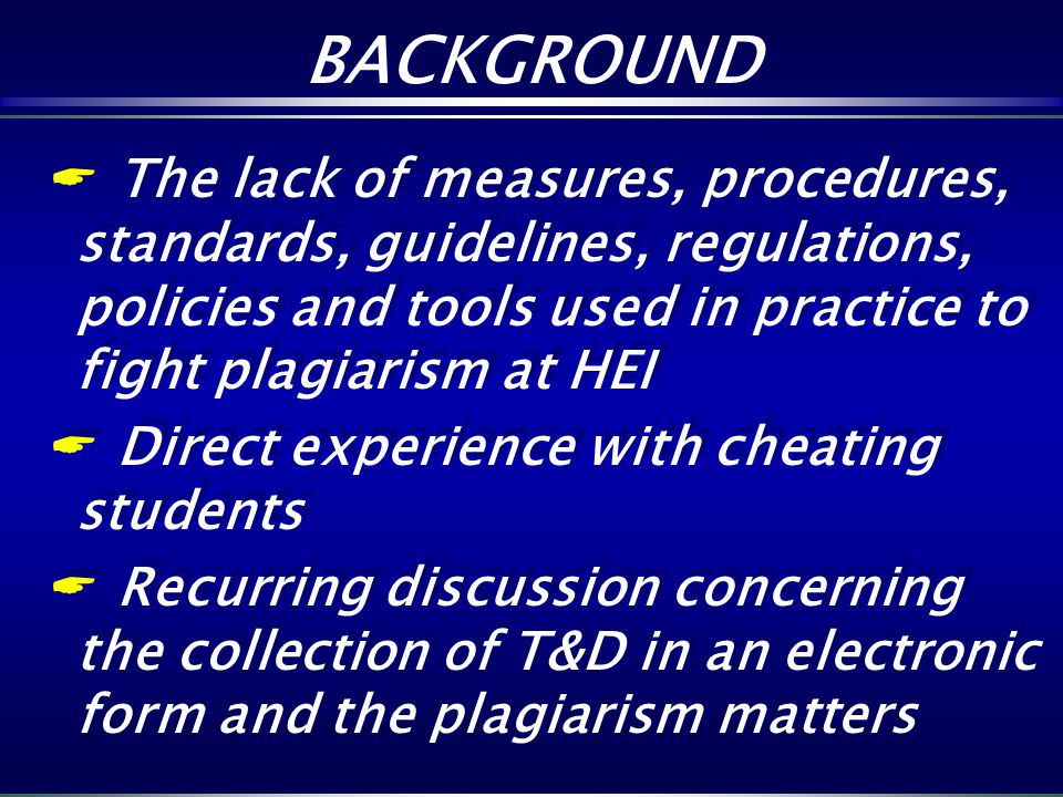 The lack of measures, procedures, standards, guidelines, regulations, policies and tools used in practice to fight plagiarism at HEI Direct experience