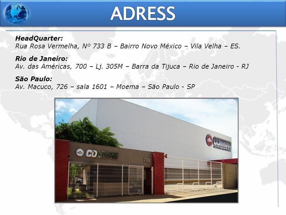 HeadQuarter: Rua Rosa Vermelha, Nº 733 B – Bairro Novo México – Vila Velha – ES.