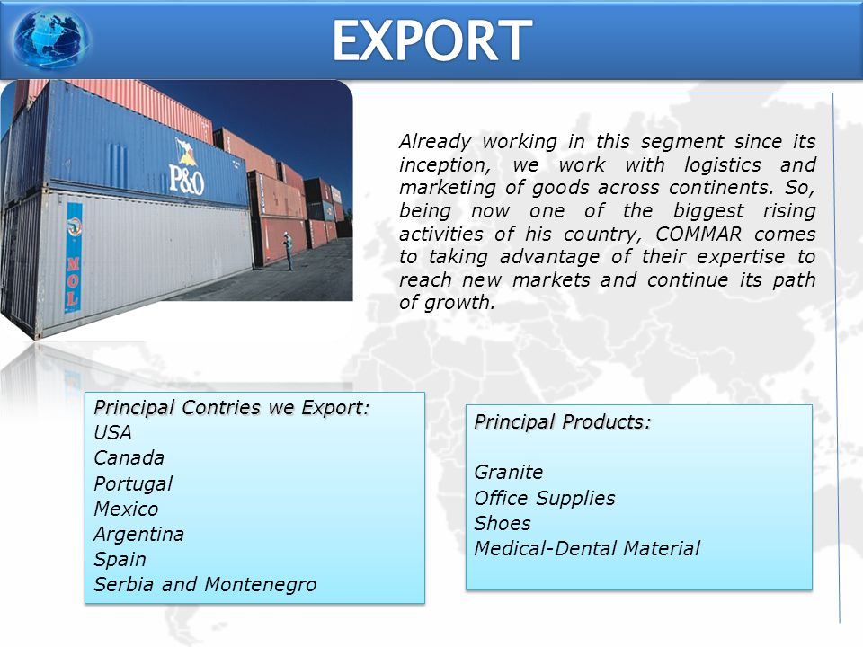 Already working in this segment since its inception, we work with logistics and marketing of goods across continents.