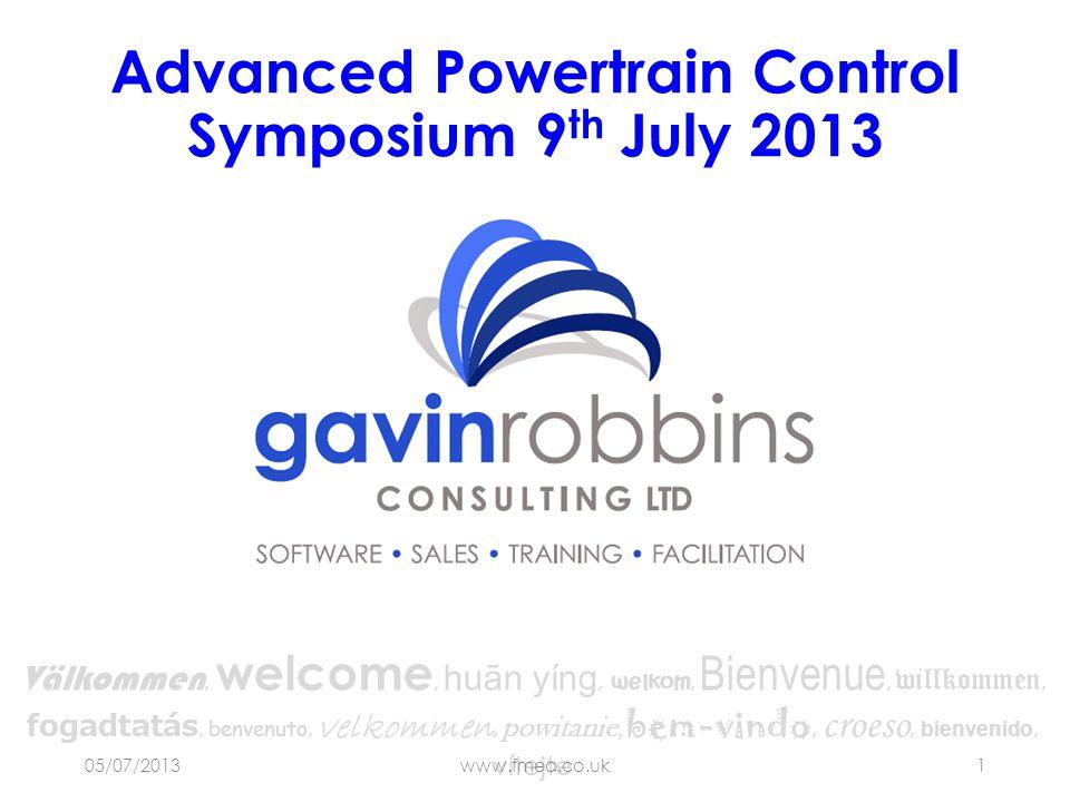Välkommen, welcome, huān yíng, welkom, Bienvenue, willkommen, fogadtatás, benvenuto, velkommen, powitanie, bem-vindo, croeso, bienvenido, vítejte Advanced Powertrain Control Symposium 9 th July 2013 05/07/2013www.fmea.co.uk1