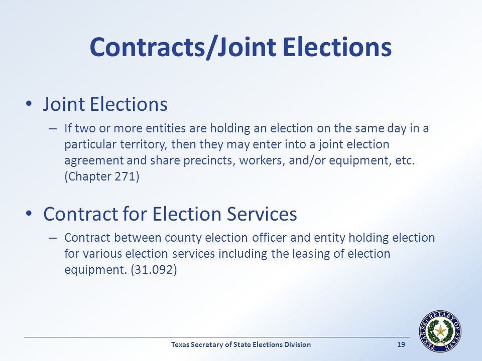 Contracts/Joint Elections Joint Elections – If two or more entities are holding an election on the same day in a particular territory, then they may e