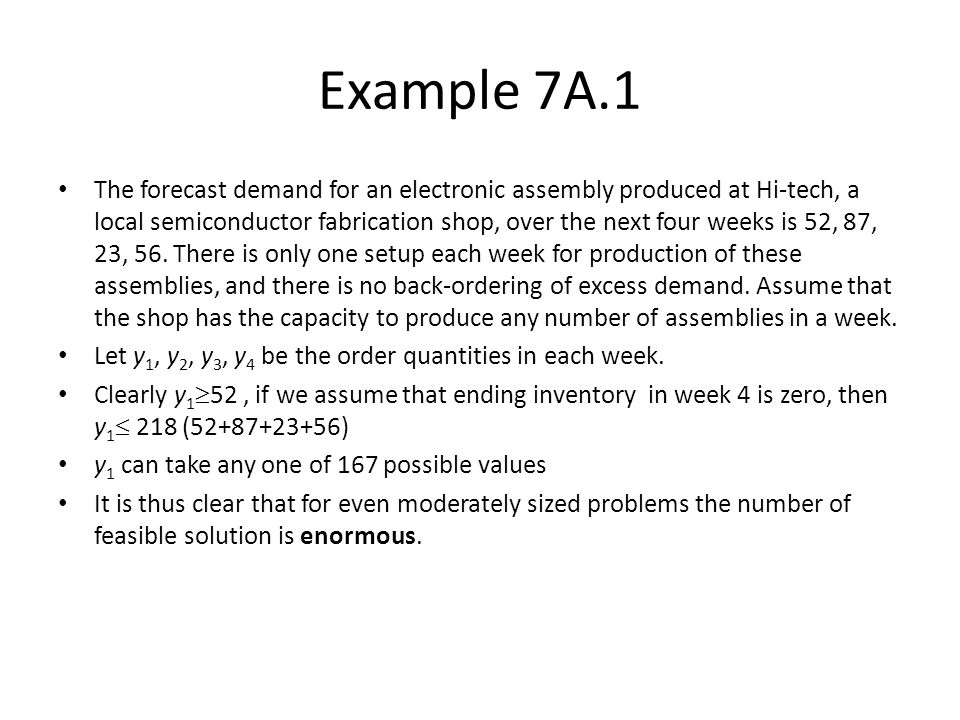Example 7A.1 The forecast demand for an electronic assembly produced at Hi-tech, a local semiconductor fabrication shop, over the next four weeks is 5
