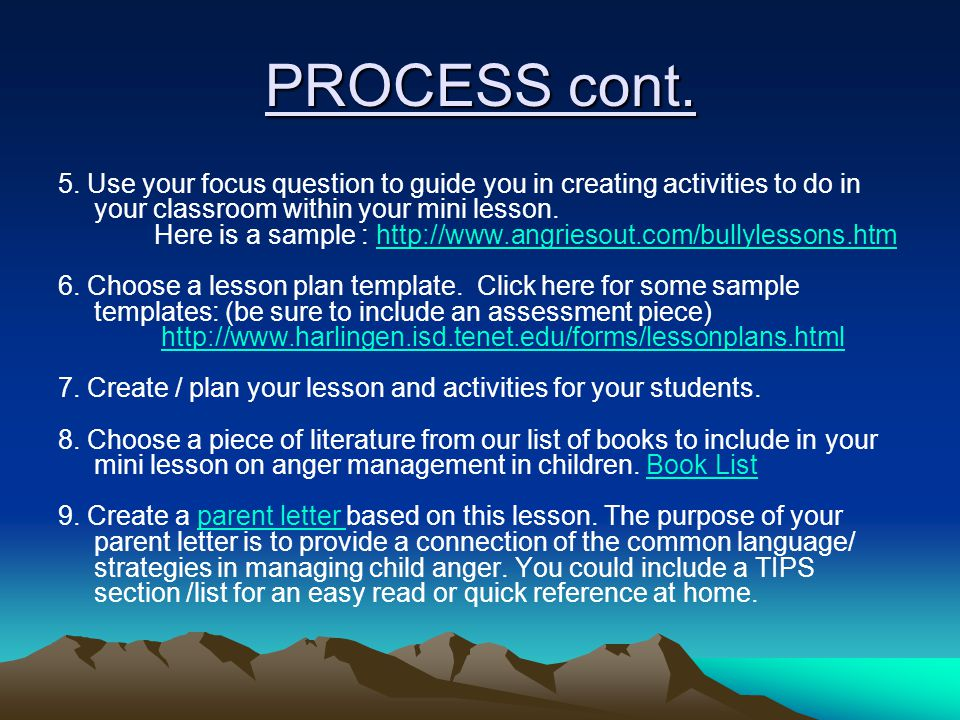 PROCESS cont. 5. Use your focus question to guide you in creating activities to do in your classroom within your mini lesson. Here is a sample : http: