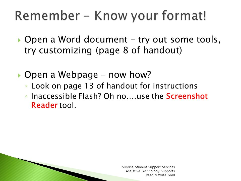 Open a Word document – try out some tools, try customizing (page 8 of handout) Open a Webpage – now how? Look on page 13 of handout for instructions I