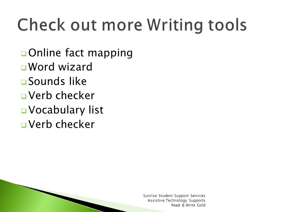Online fact mapping Word wizard Sounds like Verb checker Vocabulary list Verb checker Sunrise Student Support Services Assistive Technology Supports R