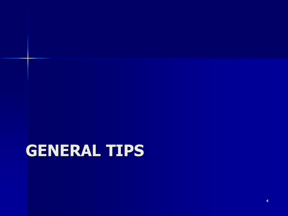 GENERAL TIPS 4