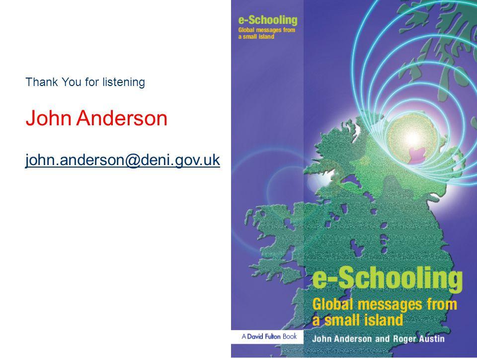 Thank You for listening John Anderson john.anderson@deni.gov.uk