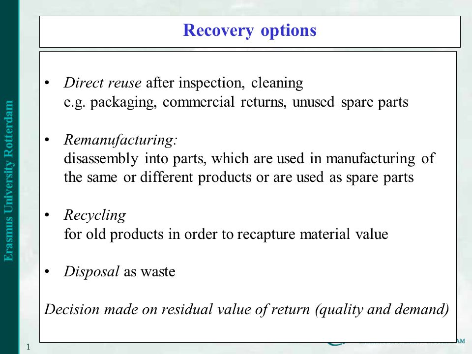 18 Recovery options Direct reuse after inspection, cleaning e.g.