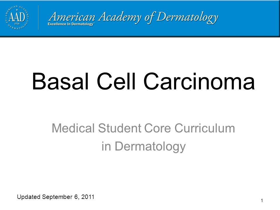 Basal cell carcinoma (BCC) Risk factors Skin types I, II (fairer skin types)* History of intense or prolonged ultraviolet light exposure History of ionizing radiation exposure or arsenic ingestion Immune suppression (transplant patients, systemic immunosuppressive medications) Genetic conditions that increase skin cancer risk * BCC is still commonly seen in darker skin types 22