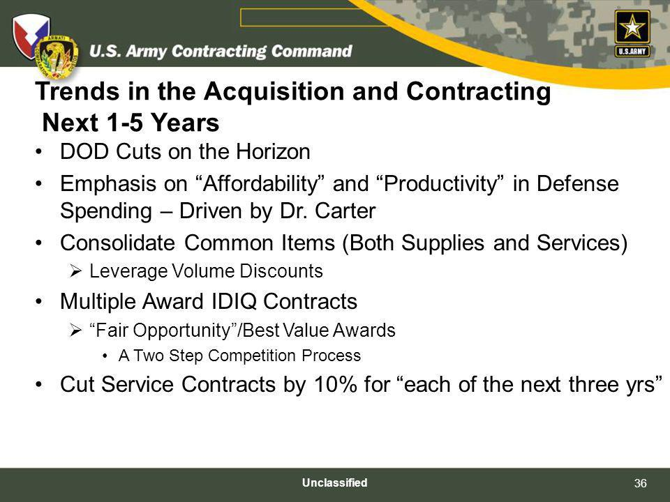 Trends in the Acquisition and Contracting Next 1-5 Years DOD Cuts on the Horizon Emphasis on Affordability and Productivity in Defense Spending – Driv