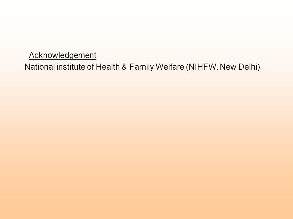 Acknowledgement National institute of Health & Family Welfare (NIHFW, New Delhi)