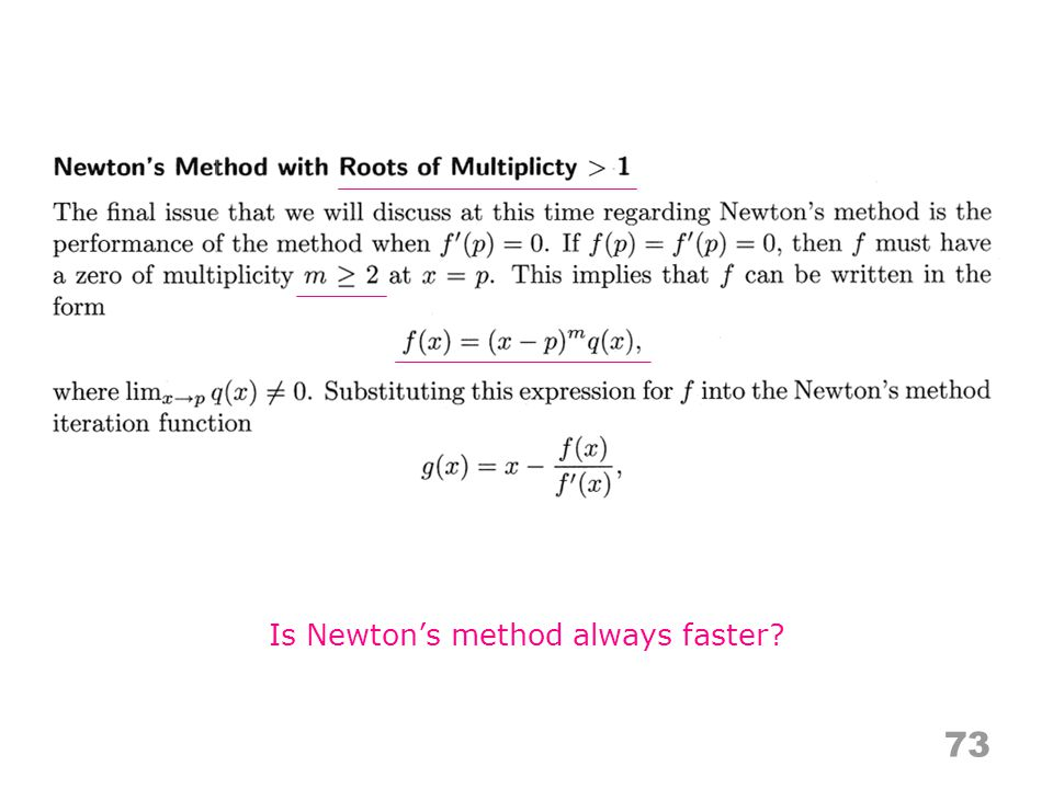 73 Is Newtons method always faster?