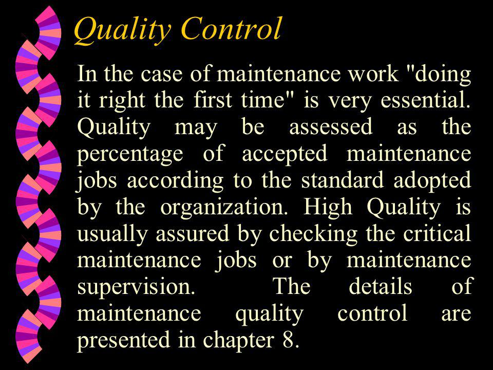 Quality Control In the case of maintenance work