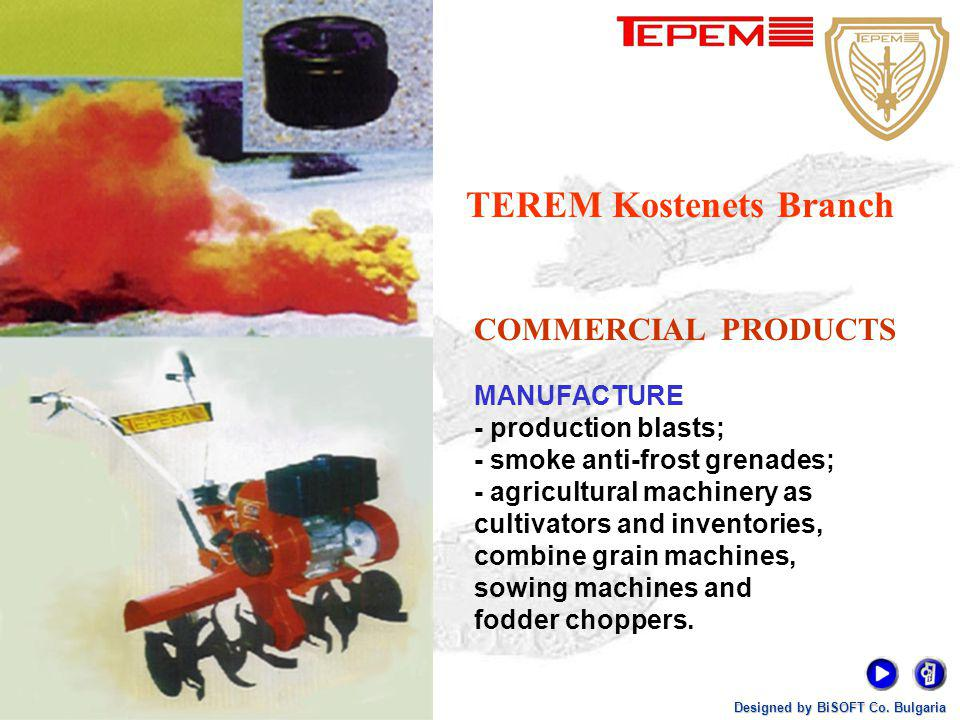 Designed by BiSOFT Co. Bulgaria TEREM Kostenets Branch established in 1957 Territory- 153 decares Built-up area- 22 decares MILITARY PRODUCTS OVERHAUL