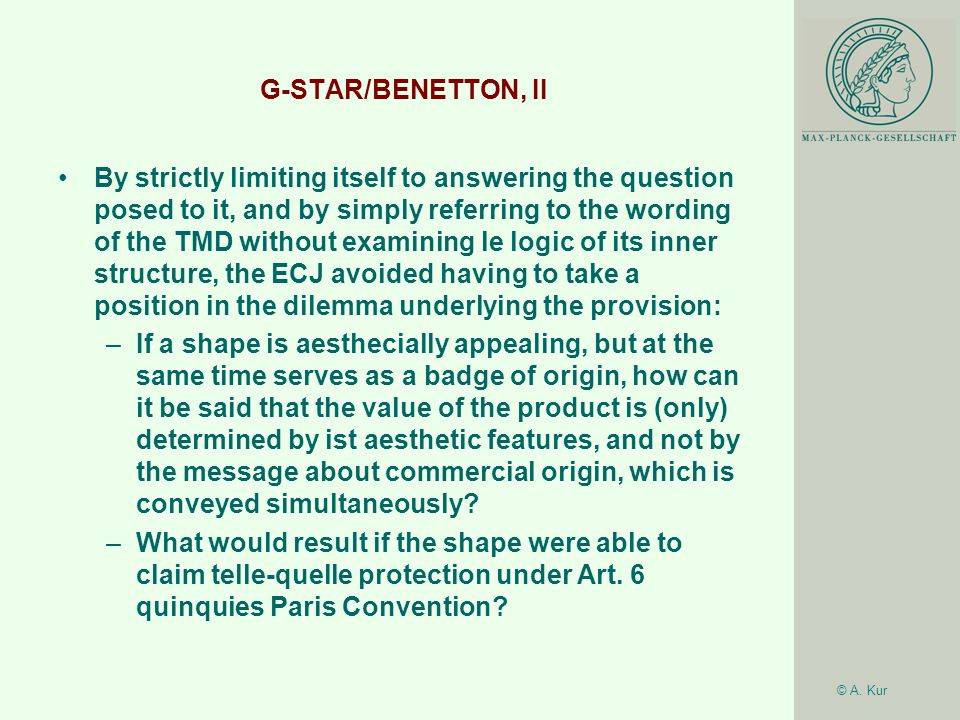 © A. Kur G-STAR/BENETTON, II By strictly limiting itself to answering the question posed to it, and by simply referring to the wording of the TMD with