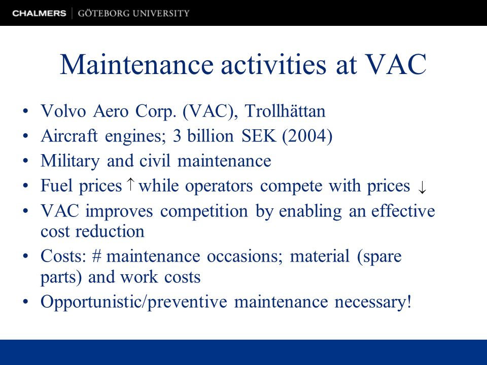 Maintenance activities at VAC Volvo Aero Corp.