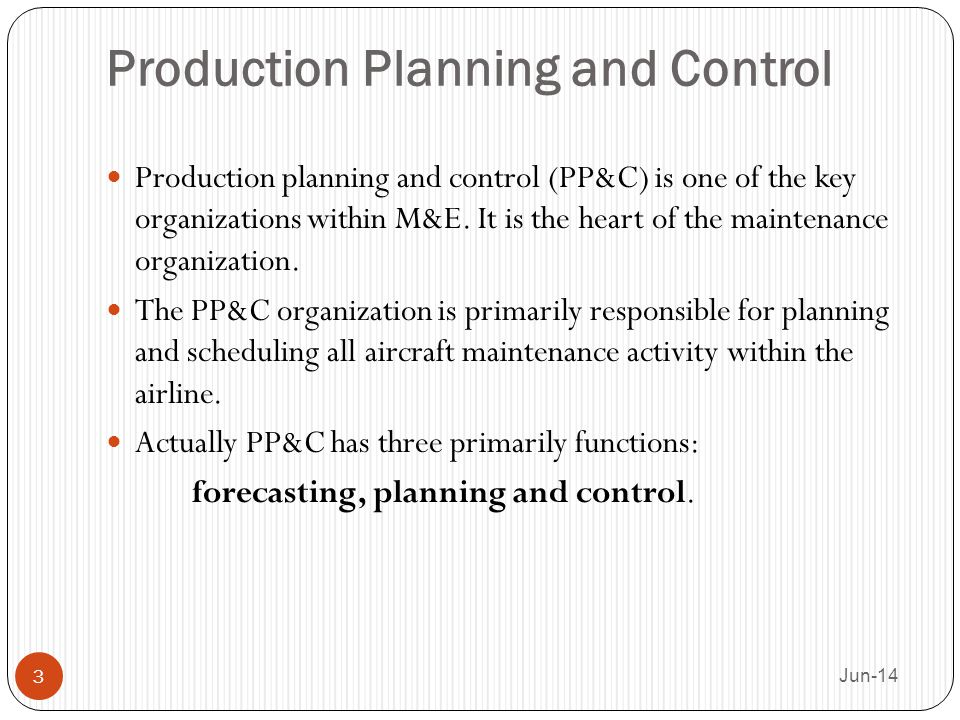 Production planning and control (PP&C) is one of the key organizations within M&E. It is the heart of the maintenance organization. The PP&C organizat