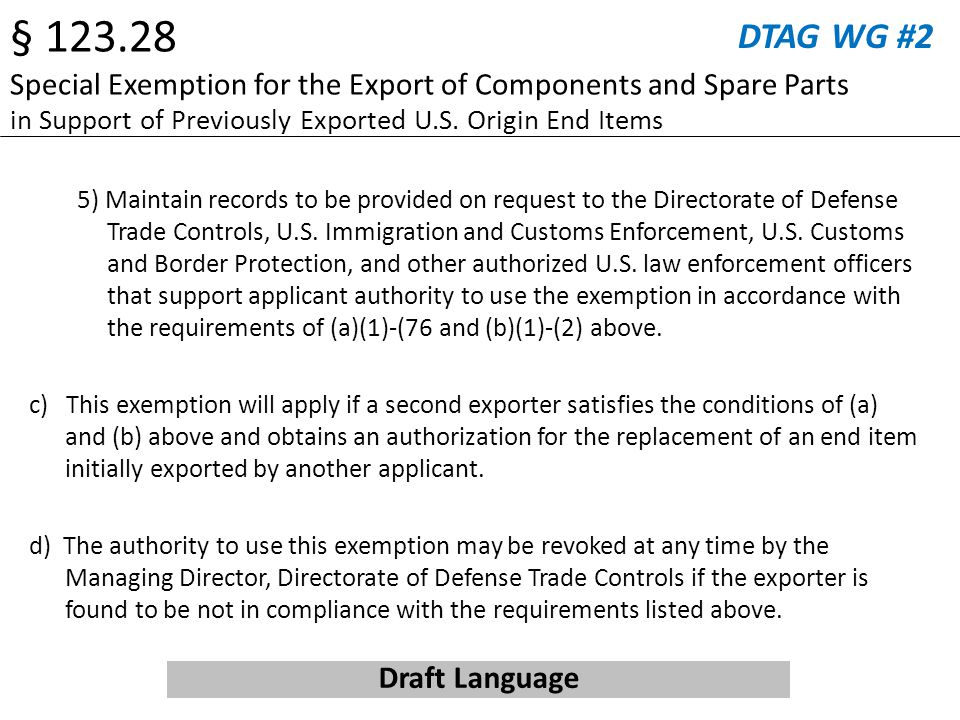 DTAG WG #2 5) Maintain records to be provided on request to the Directorate of Defense Trade Controls, U.S. Immigration and Customs Enforcement, U.S.
