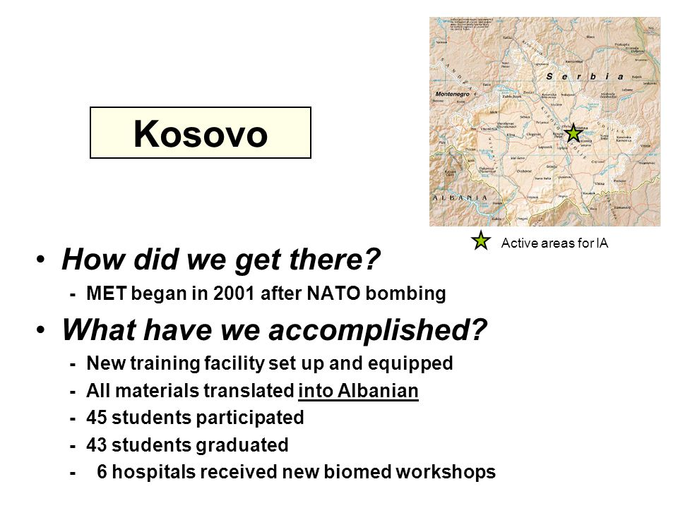 Kosovo How did we get there. - MET began in 2001 after NATO bombing What have we accomplished.