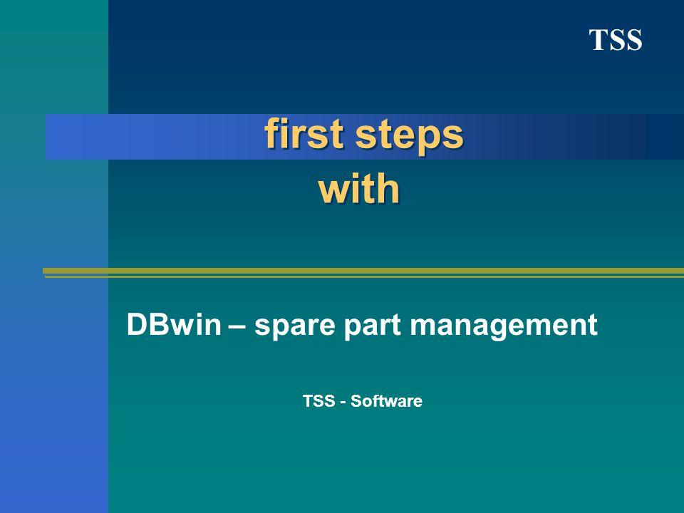 TSS first steps with DBwin – spare part management TSS - Software