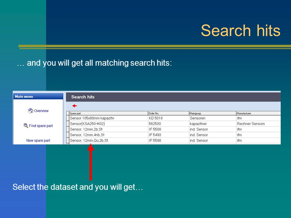 Search hits … and you will get all matching search hits: Select the dataset and you will get…