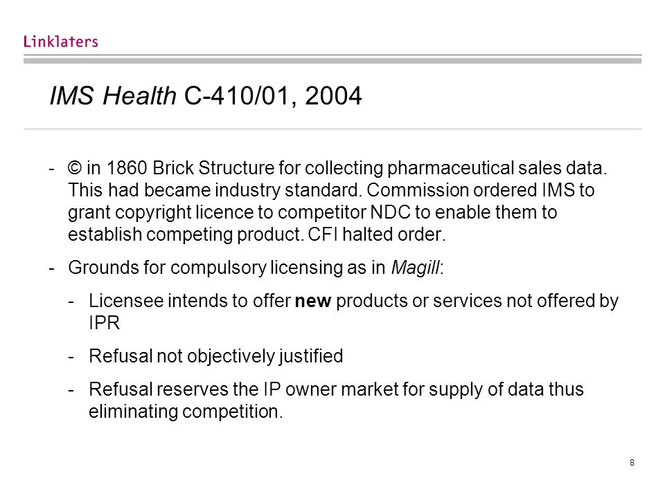 8 IMS Health C-410/01, 2004 -© in 1860 Brick Structure for collecting pharmaceutical sales data.