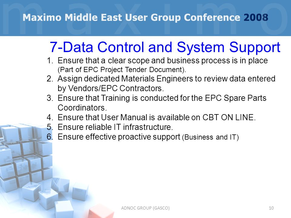 ADNOC GROUP (GASCO)10 7-Data Control and System Support 1.Ensure that a clear scope and business process is in place (Part of EPC Project Tender Docum
