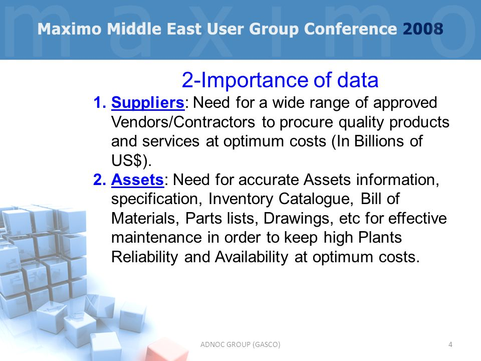 ADNOC GROUP (GASCO)4 2-Importance of data 1.Suppliers: Need for a wide range of approved Vendors/Contractors to procure quality products and services