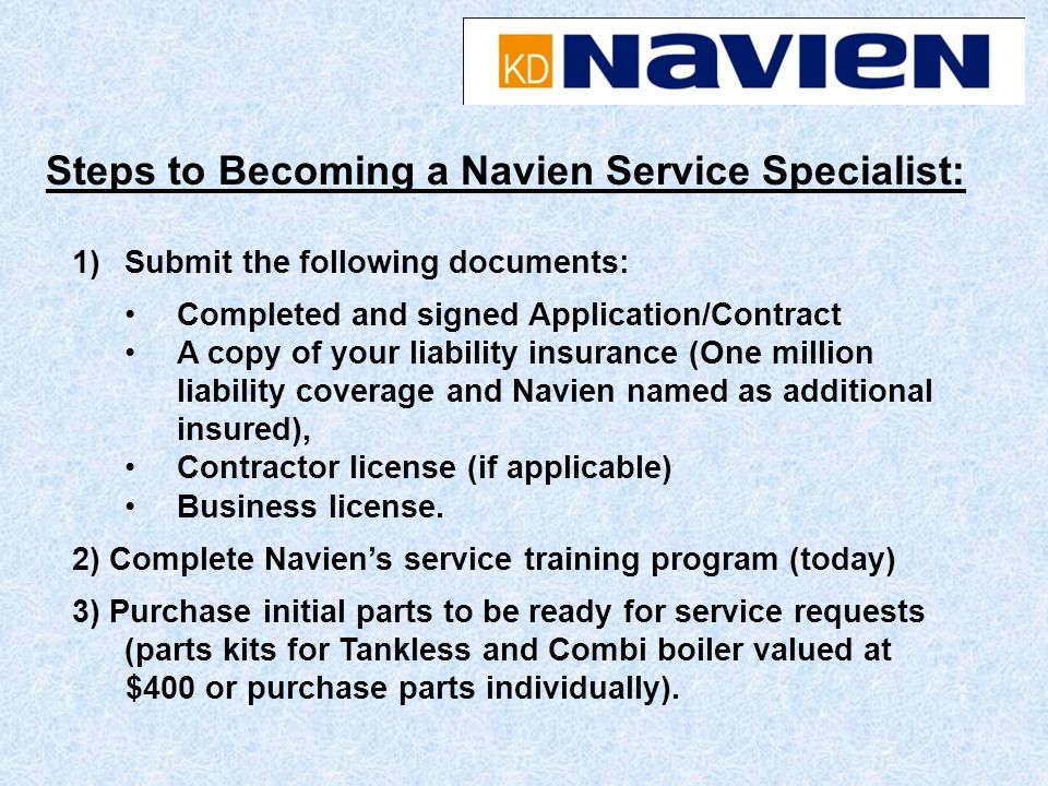 1)Submit the following documents: Completed and signed Application/Contract A copy of your liability insurance (One million liability coverage and Nav
