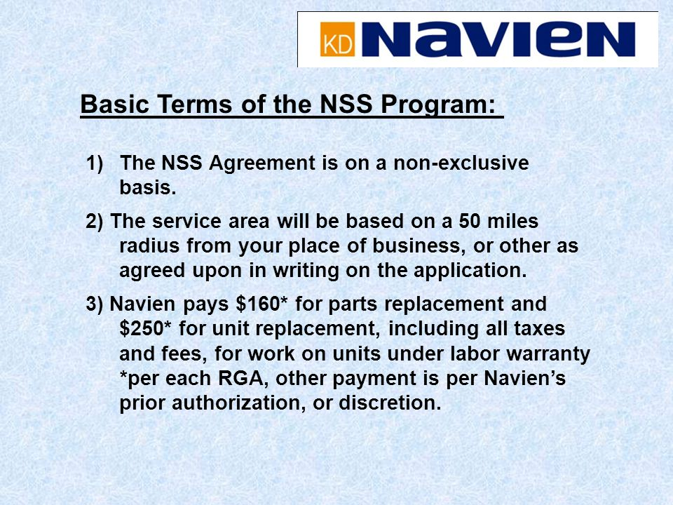 1)The NSS Agreement is on a non-exclusive basis. 2) The service area will be based on a 50 miles radius from your place of business, or other as agree