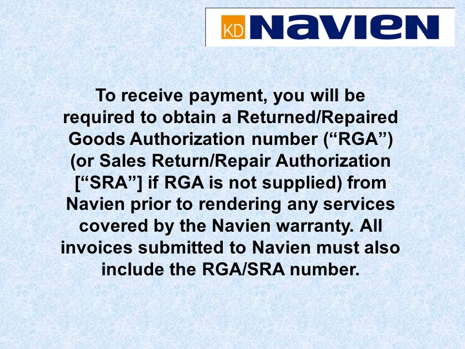 To receive payment, you will be required to obtain a Returned/Repaired Goods Authorization number (RGA) (or Sales Return/Repair Authorization [SRA] if