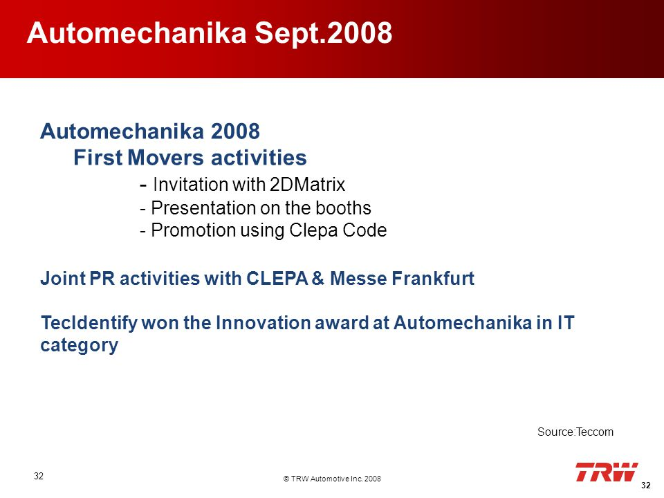© TRW Automotive Inc. 2008 32 Automechanika 2008 First Movers activities - Invitation with 2DMatrix - Presentation on the booths - Promotion using Cle