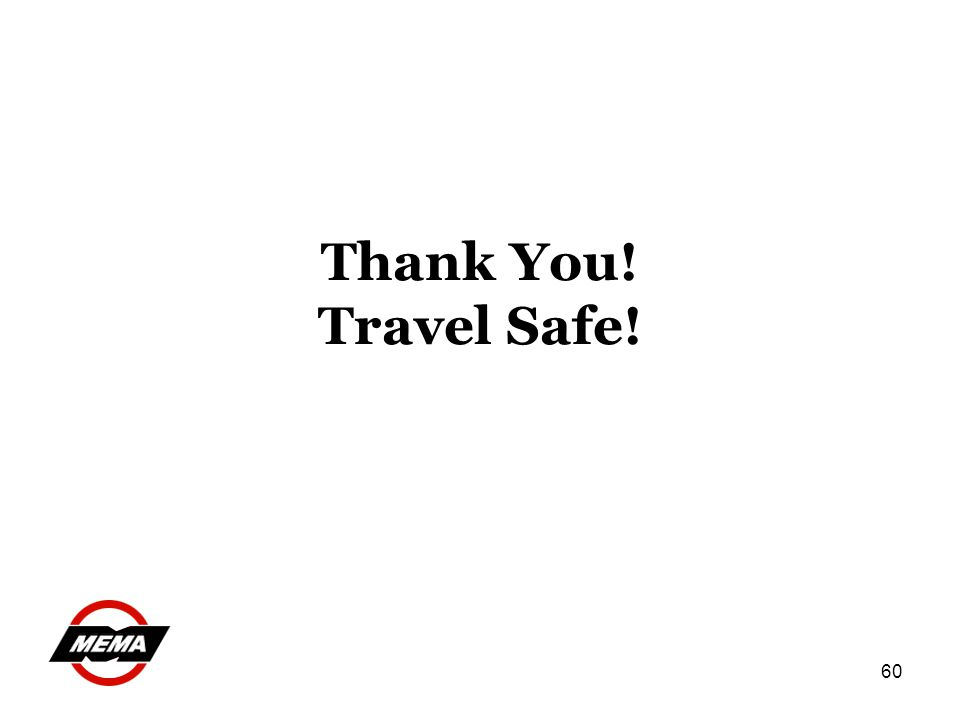 60 Thank You! Travel Safe!