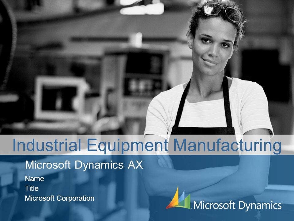 Microsoft Dynamics AX Name Title Microsoft Corporation Industrial Equipment Manufacturing